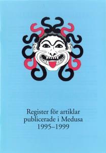 Register för artiklar publicerade i Medusa 1995-1999
