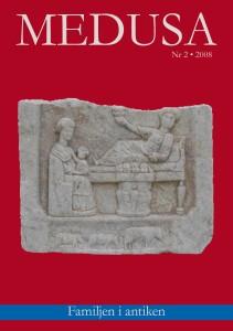 Medusa nr 2, 2008: Familjen i antiken