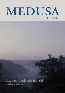 Medusa nr 1, 2011: Etrusker i nutid och framtid