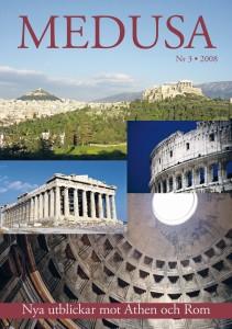 Medusa nr 3, 2008: Nya utblickar mot Athen och Rom