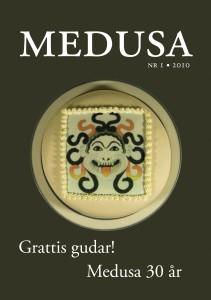 Medusa nr 1, 2010: Grattis gudar! Medusa 30 år